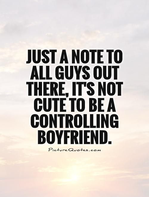 how to be a controlling boyfriend