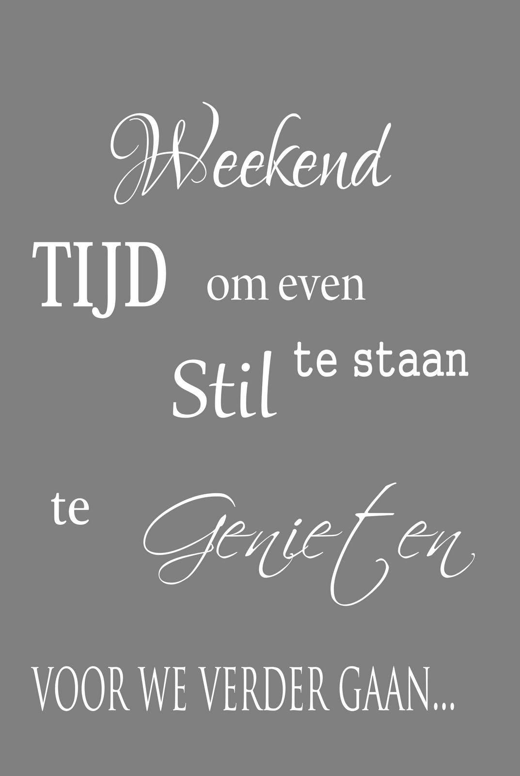 spreuken weekend Weekend TIJD om even Stil te staan te GENIETEN voor we verder gaan  spreuken weekend