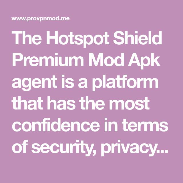 The Hotspot Shield Premium Mod Apk agent is a platform that