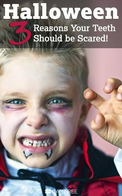 3 reasons your teeth are scared this halloween carifree
