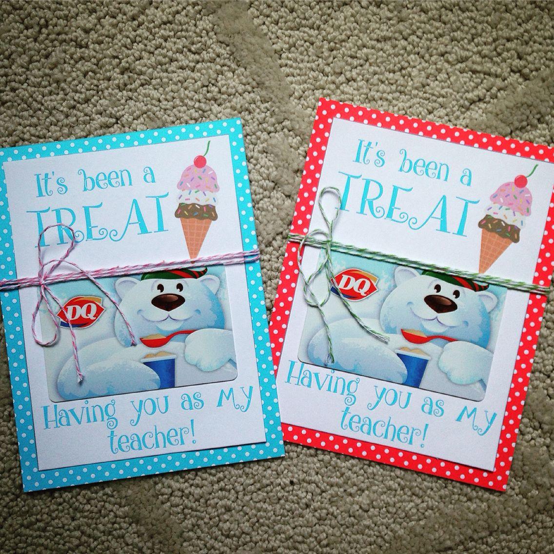 Teacher appreciation! DQ gift cards!   Teacher Gifts diy ...