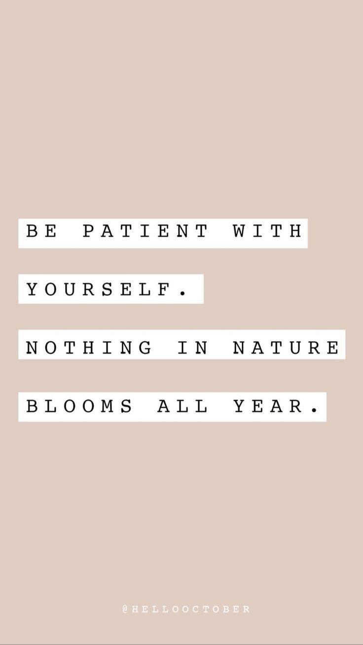 »Sei geduldig mit dir. Nichts in der Natur blüht das ganze Jahr über. «• Zitate #photosofnature