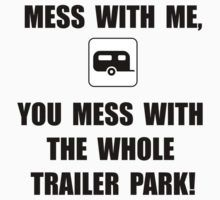 Mess With Trailer by TheBestStore