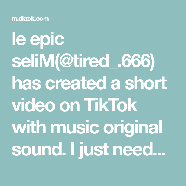 Le Epic Selim Tired 666 Has Created A Short Video On Tiktok With Music Original Sound I Just Needed To Vent I M Sorry The Originals Music Bettering Myself