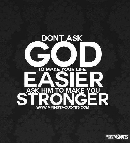 Myinstaquotes Com Makes You Stronger Quotes Strong Quotes Nice Words About Life