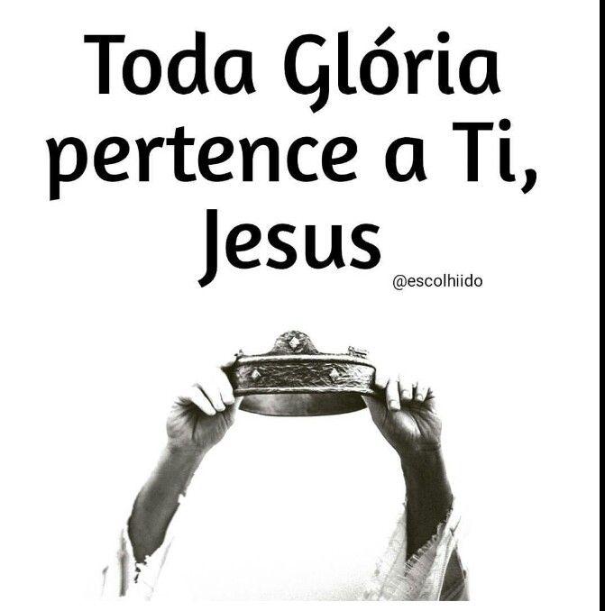 A Honra A Glória E Todo O Poder é Dado A Ti Jesus Fé Deus