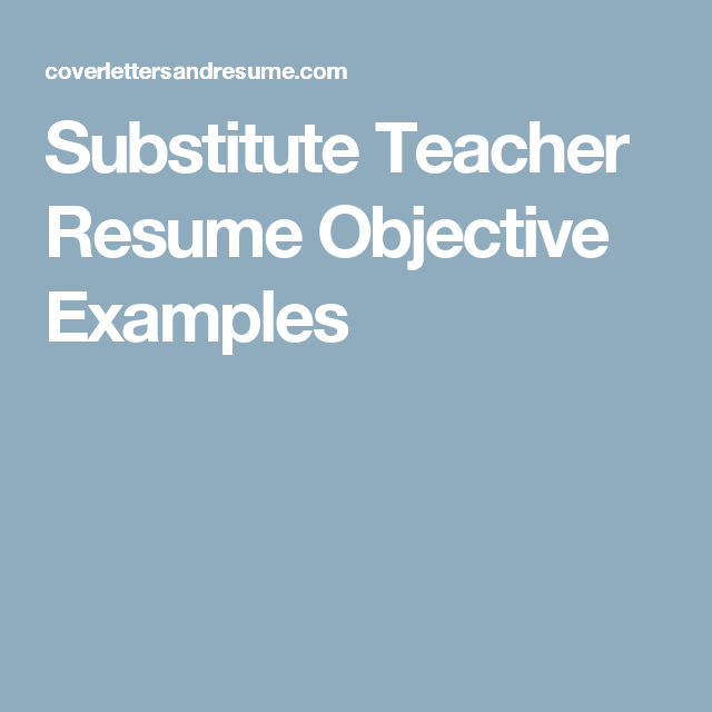 Substitute Teacher Resume Objective Examples  Resume