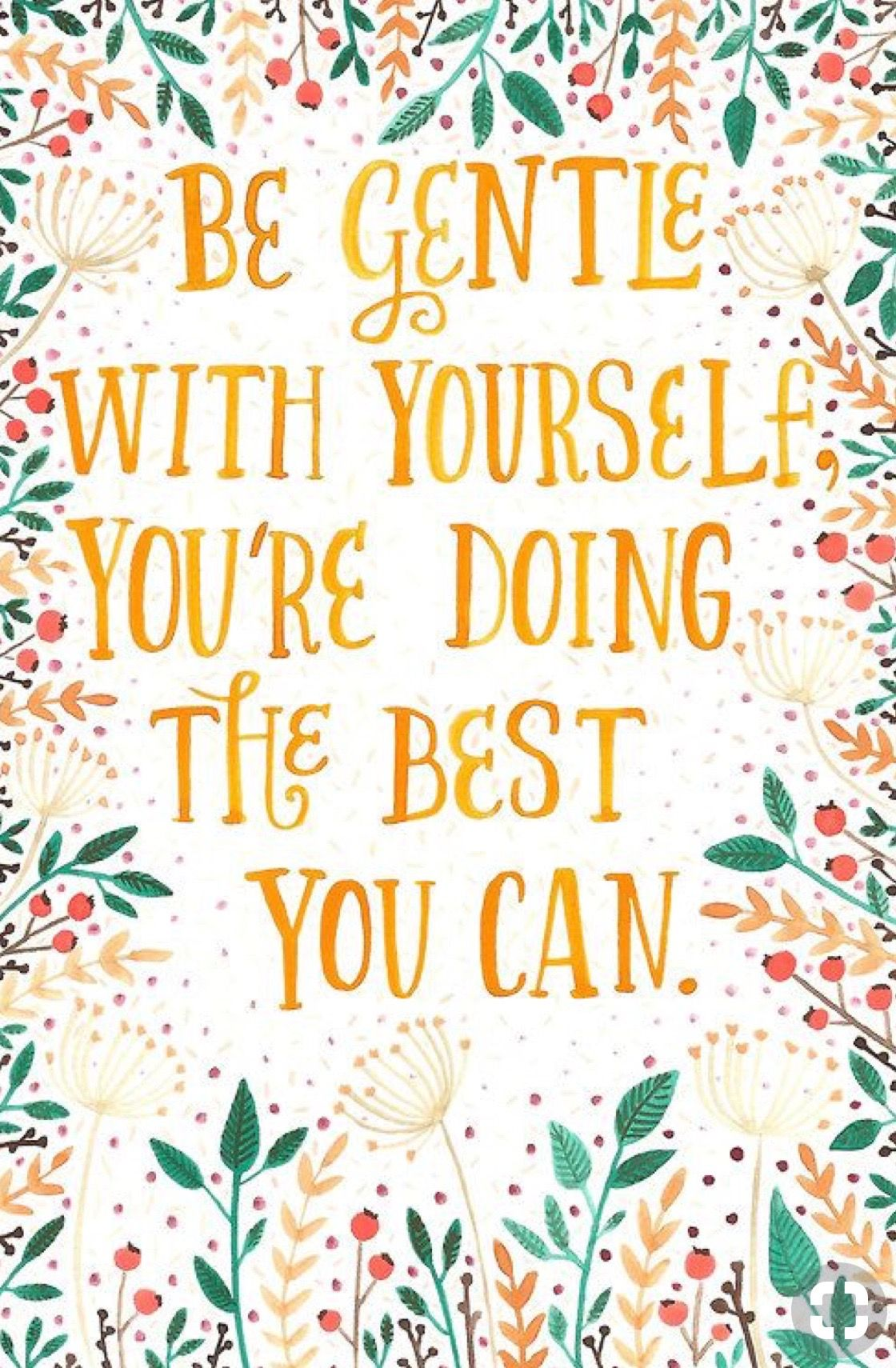 Be Gentle With Yourself Quote Inspirational Quotes Pinterest