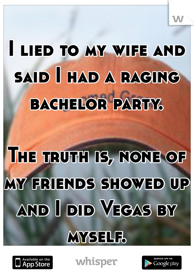 why do i lie to my wife