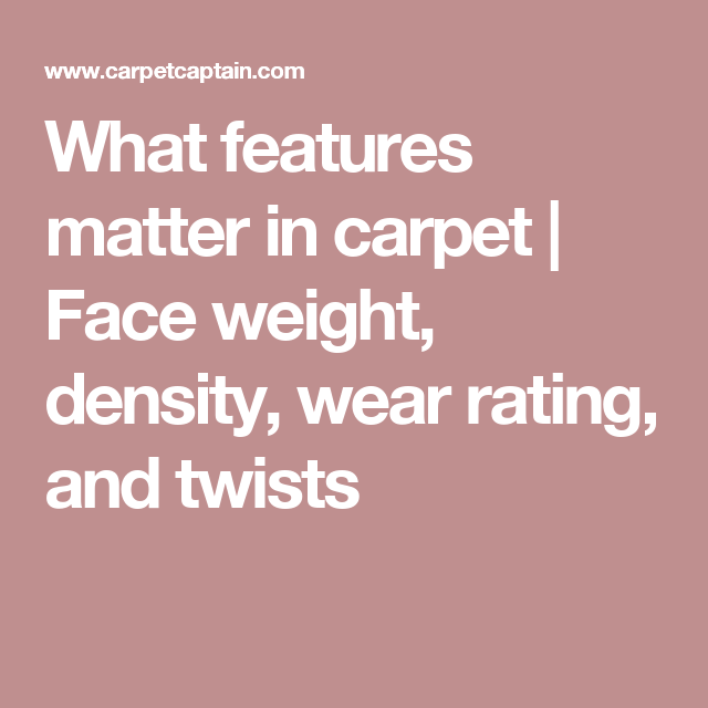 Carpet Durability Face Weight Density Wear Rating And Twists Twist Carpet Durable Carpet