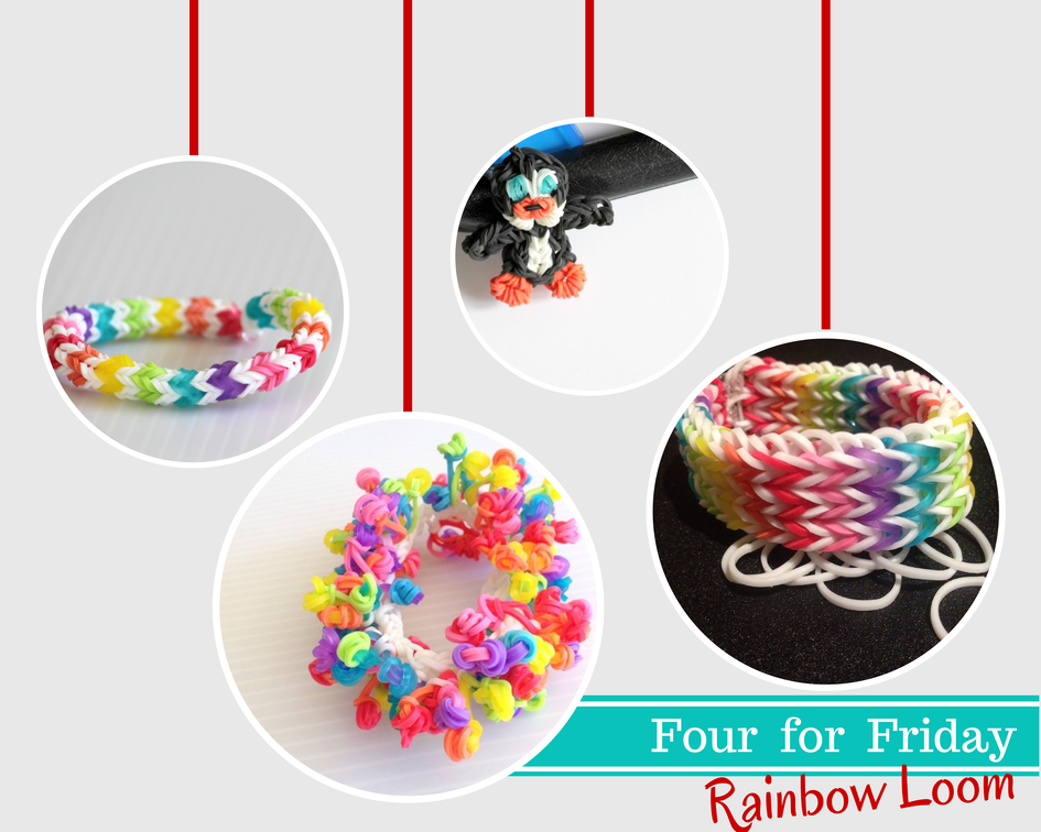 Four for Friday: Rainbow Loom - 4 of our favourite rainbow loom projects #rainbowloom #crafts #kids
