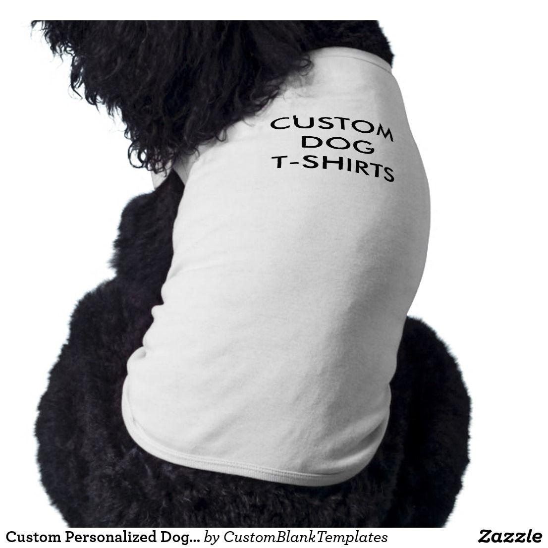 Custom Personalized Dog T-Shirt Tank Top Blank | Custom ...