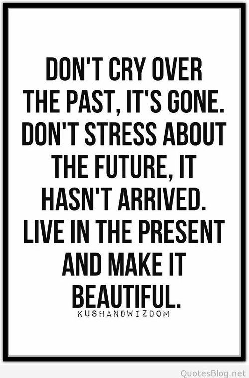 Dont Cry Over The Past Quote Quotes Pinterest Quotes Past