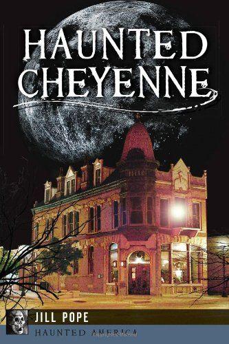 Haunted Cheyenne (Haunted America) by Jill Pope http://www.amazon.com/dp/1626191581/ref=cm_sw_r_pi_dp_Wrarwb05KYCTZ