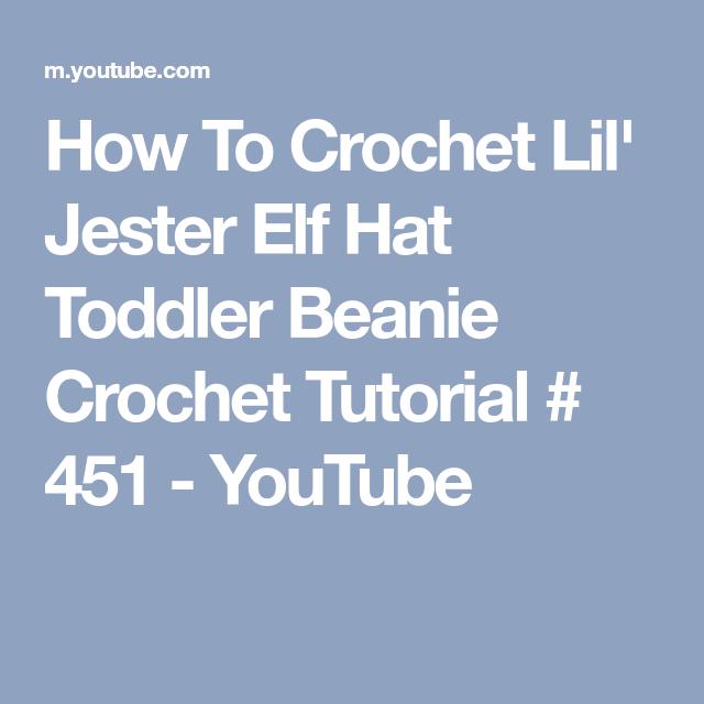 cf2ac38f265 How To Crochet Lil  Jester Elf Hat Toddler Beanie Crochet Tutorial   451 -  YouTube