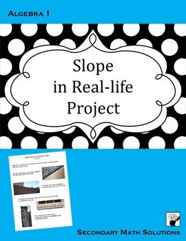 Slope Project With Images Maths Solutions Slopes Secondary Math