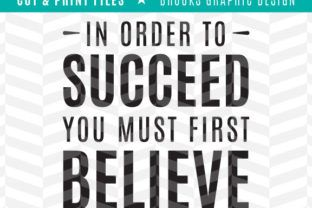 In order to succeed you must first believe - Creative Fabrica