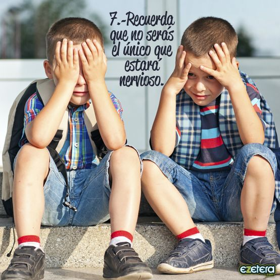 7.-Recuerda que no seras el único niño que estará nervioso el primer día de clases.  ezetera.com @ezetera