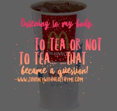 To Tea or Not to Tea – Journey With Healthy Me