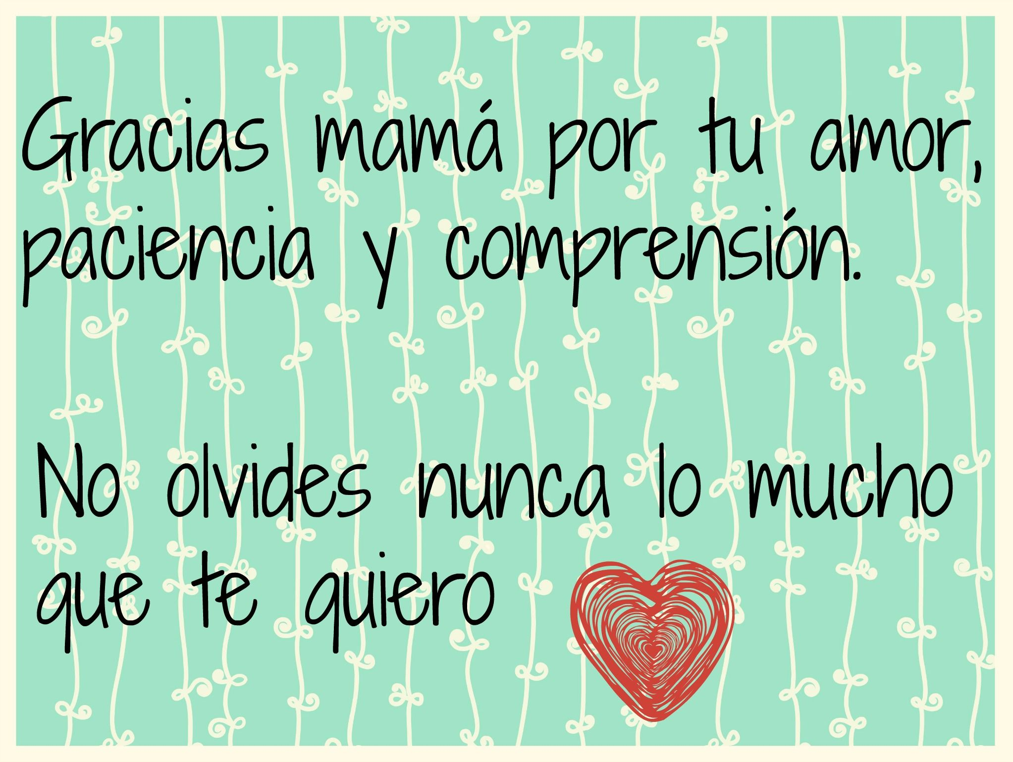 mama-te-quiero...   Frases de agradecimiento, Frases hermosas para mama,  Feliz día mamá frases