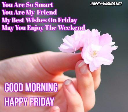Good Morning Wishes On Friday Quotes Fridays Mondays