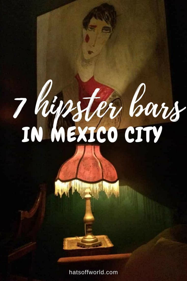 7 of the Best Hipster Bars in Mexico City (for mezcal, pulque & vibes)