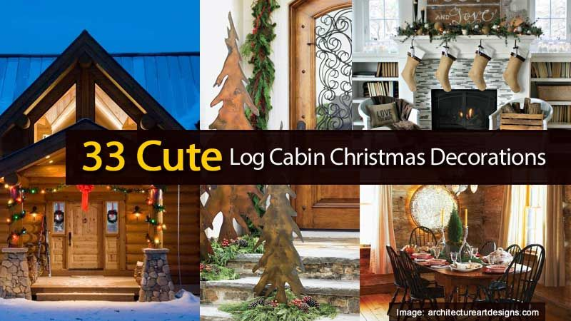 33 Charming Ideas For Log Cabin Style Christmas Decorations & 33 Charming Ideas For Log Cabin Style Christmas Decorations | Log ...
