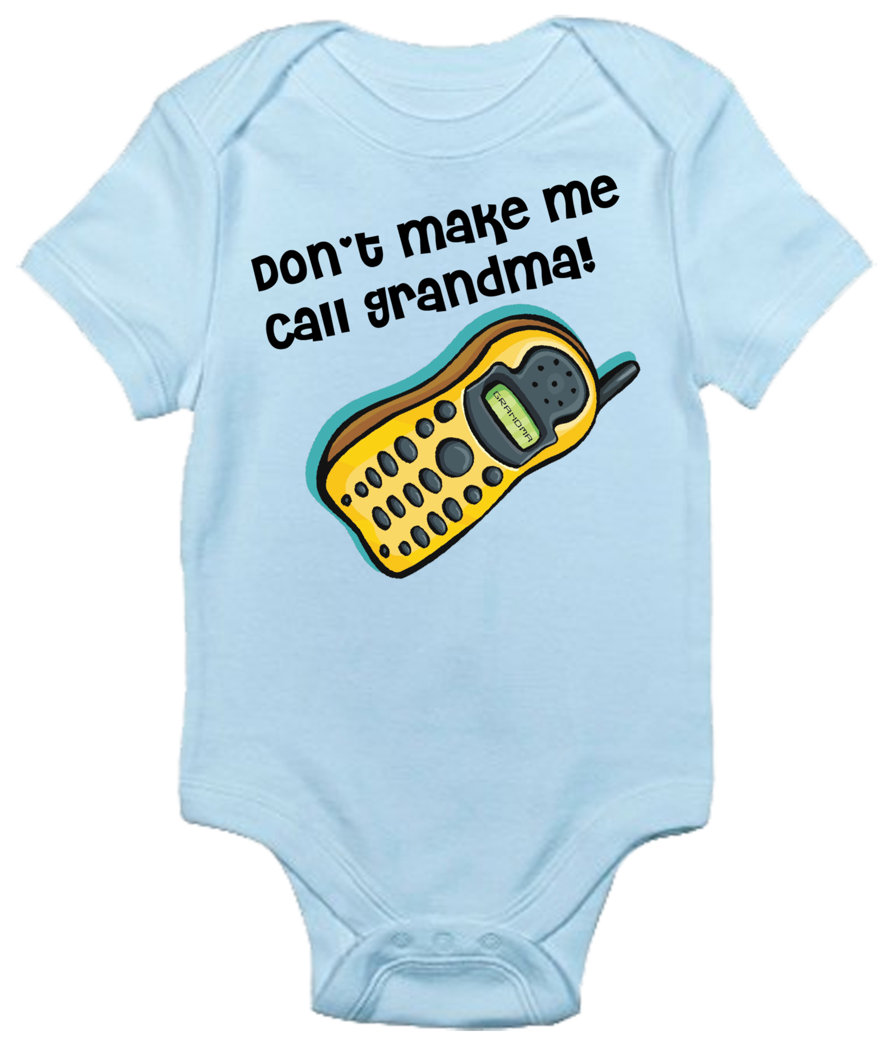 Baby Bodysuit Don t Make Me Call Grandma