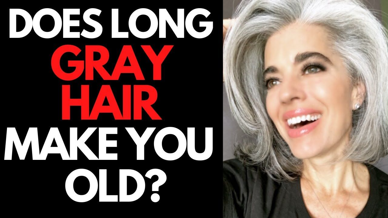 Does Long Gray Hair Make You Look Old Nikol Johnson Youtube In 2020 Long Gray Hair Face Regimen Look Older