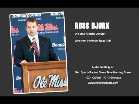 Radio Interview w/ Ole Miss\u0027 new Athletic Director Ross Bjork