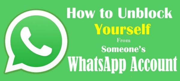 How to Unblock Yourself From Someone\u0027s WhatsApp Account Technology