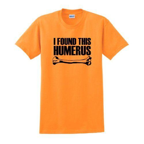 I Found This Humerus Short Sleeve T-Shirt Funny Bone Skeleton ...