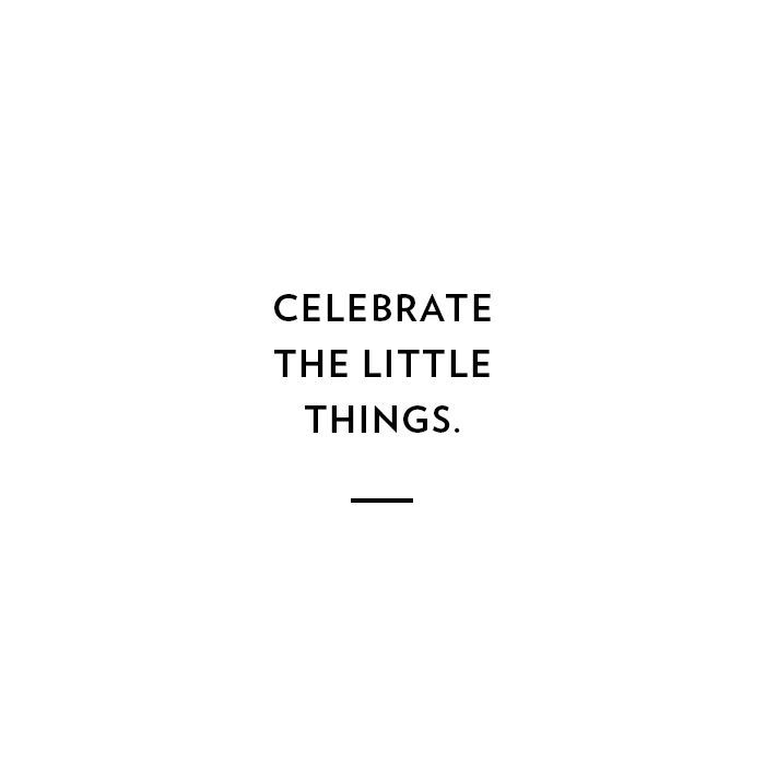 Celebrate The Little Things Quotes Words Quotes Inspirational Words Little Things Quotes