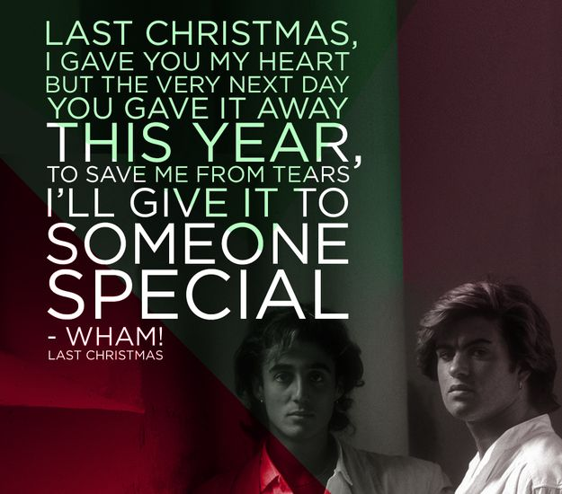 Wham Last Christmas Last Christmas Lyrics Christmas Song Quotes Depressing Songs