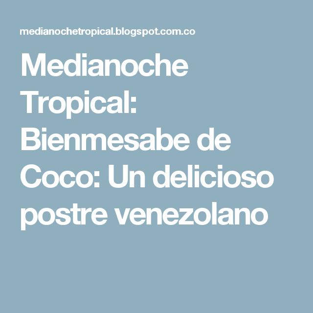 Medianoche Tropical: Bienmesabe de Coco: Un delicioso postre venezolano