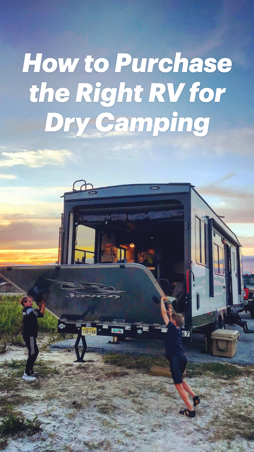 How to Purchase the Right RV for Dry Camping