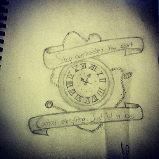 Tattoo watch time stop overthiking you can't control everything. Just let it be. Artiste:Annabelle Petit  Follow me on instagram :nannaberu11