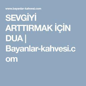 SEVGİYİ ARTTIRMAK İÇİN DUA | Bayanlar-kahvesi.com