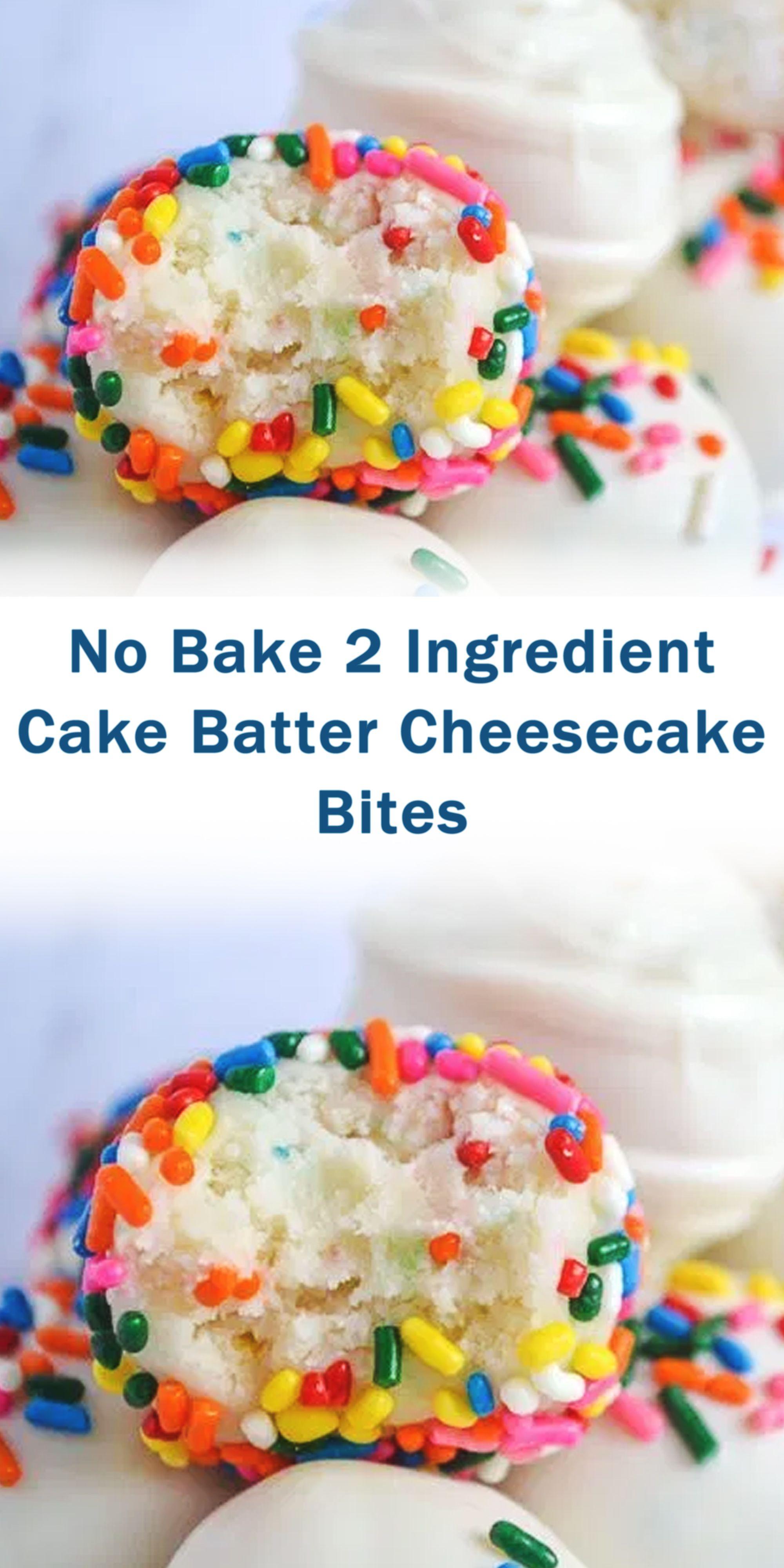 No Bake 2 Ingredient Cake Batter Cheesecake Bites Baked Dessert Recipes Best Dessert Recipes 2 Ingredient Cakes