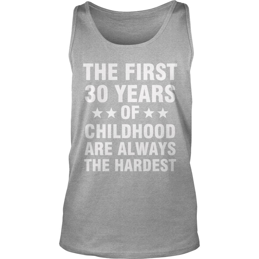 Funny 30th birthday tshirt the first 30 years of