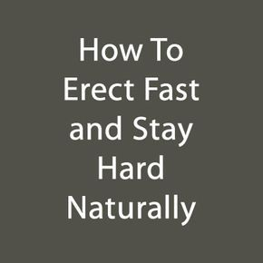 how to get a full erection fast