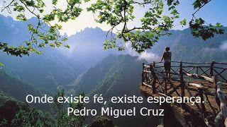 PEDRO MIGUEL CRUZ´S BLOG: Esperança