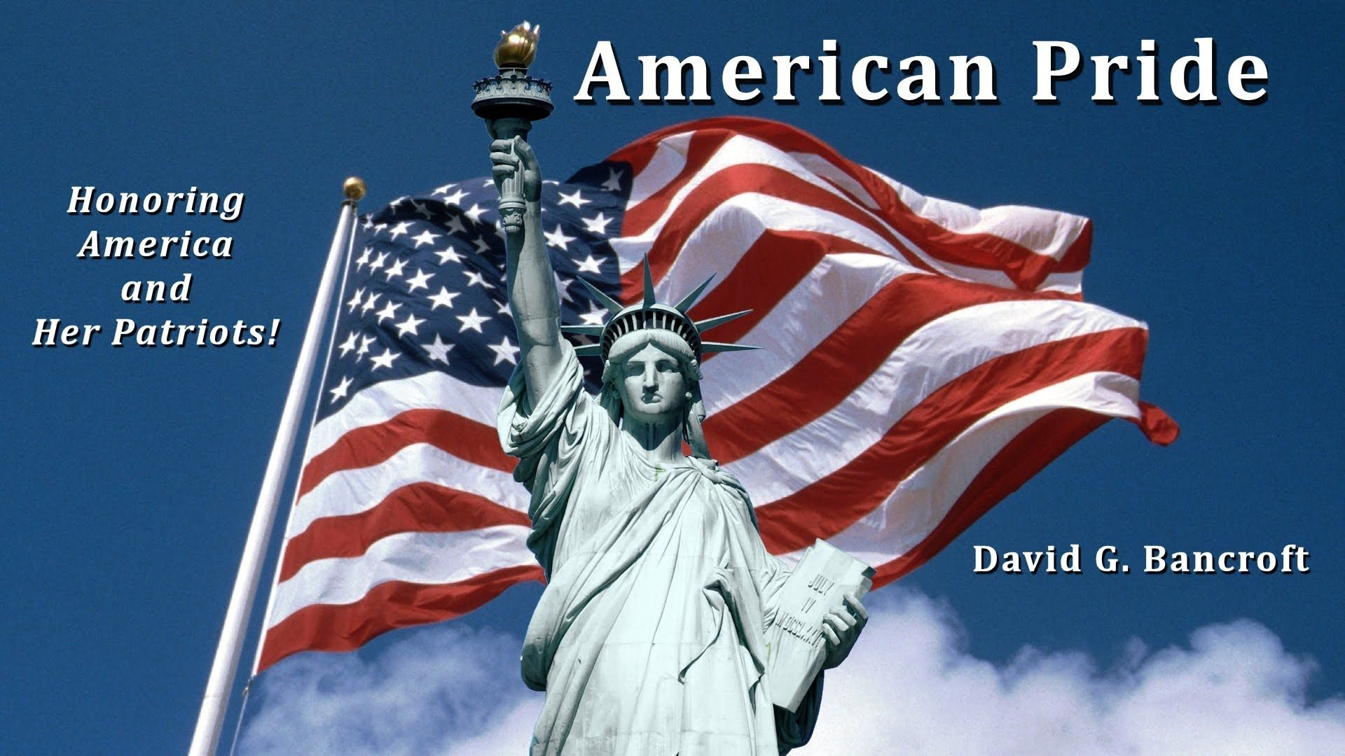The Inspiring Video About David G Bancroft S Book American Pride Honoring America And Her Patriots A C American Pride Patriotic Poems Pride Of America