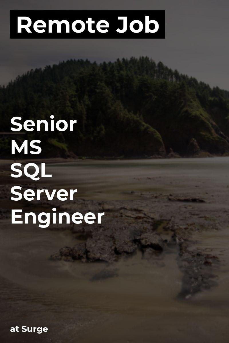 Remote Senior MS SQL Server Engineer at Surge sqlserver