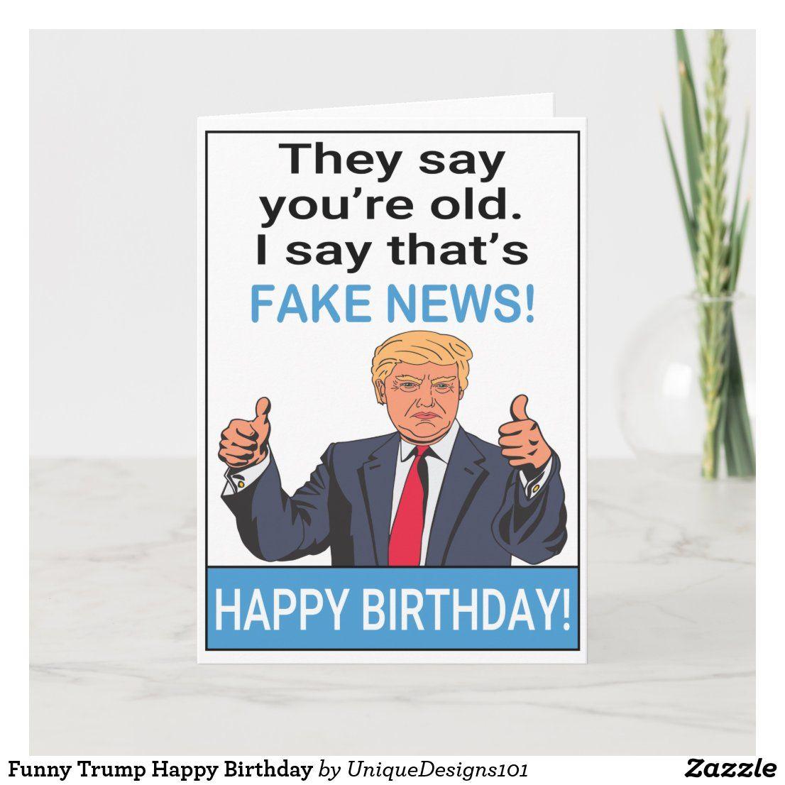 Funny Trump Happy Birthday Card Funny Happy Birthday Wishes Happy Birthday Funny Birthday Quotes Funny