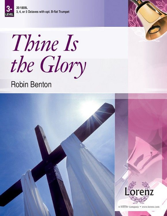 Thine Is the Glory (by Robin Benton)