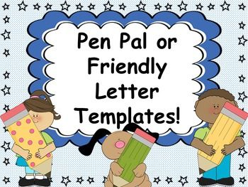 Pen Pal Or Friendly Letter Templates Pack By Mrs Wenning S Classroom