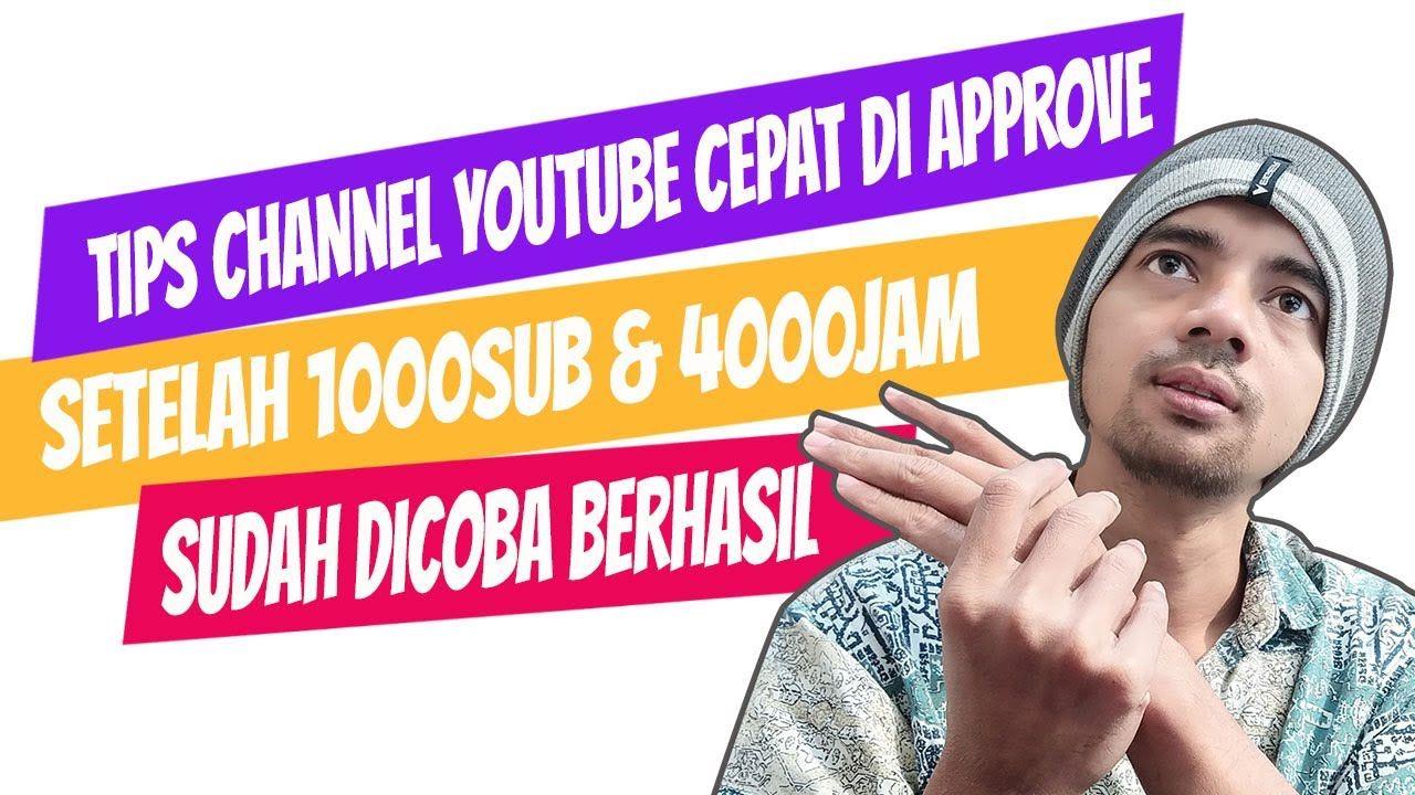 Tips Channel Youtube Cepat Di Approve Monetize Setelah Mencapai 1000 Sub Youtube Tips