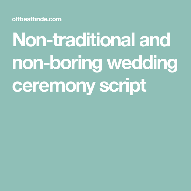 A Non-traditional, Non-religious, Non-boring Wedding
