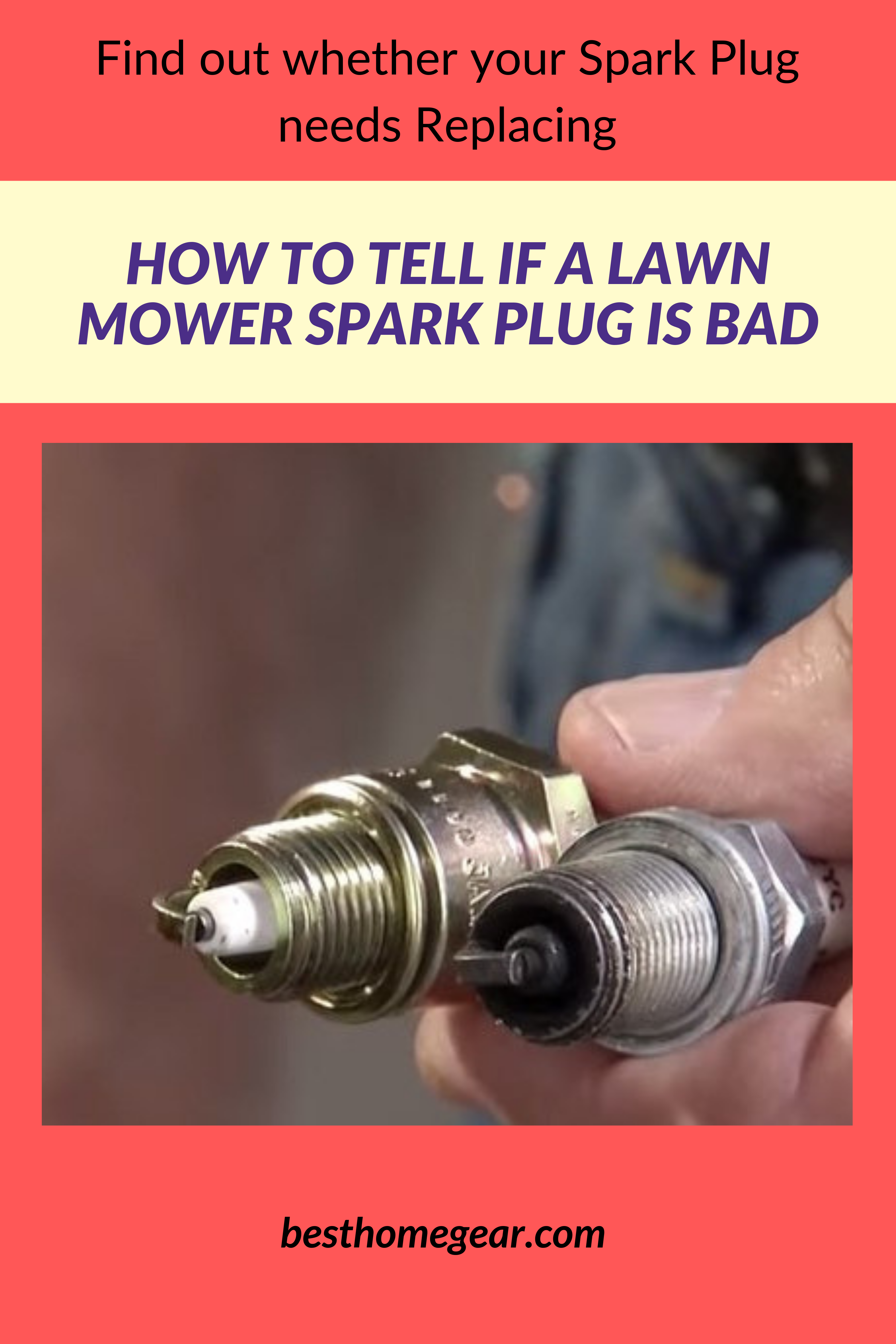 How To Tell If A Lawn Mower Spark Plug Is Bad Spark Plug Lawn Mower Lawn Mower Maintenance